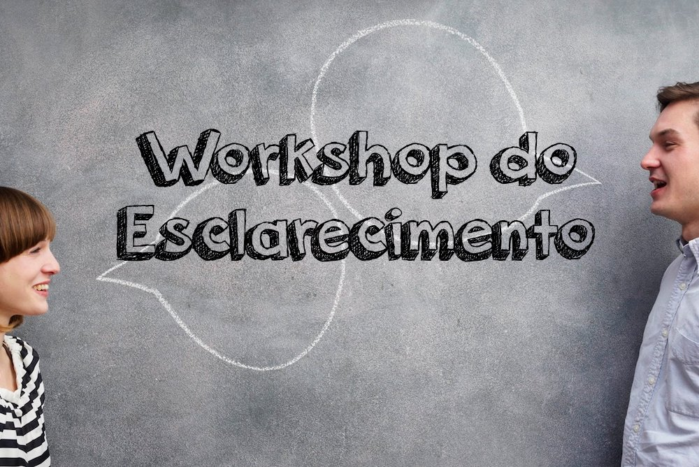 Workshop do Esclarecimento
